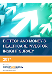 BIOTECH AND MONEY'S HEALTHCARE INVESTOR INSIGHT SURVEY 2017